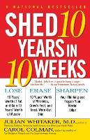 Shed Ten Years in Ten Weeks (Paperback)