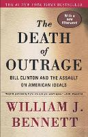 The Death of Outrage: Bill Clinton and the Assault on American Ideals (Paperback)
