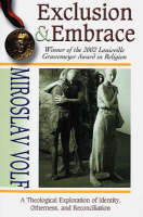 Exclusion and Embrace: Theological Exploration of Identity, Otherness and Reconciliation (Paperback)