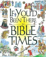 If You'd Been There in Bible Times (Hardback)