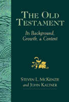 The Old Testament: Its Background, Growth and Content (Paperback)