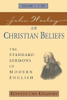 John Wesley on Christian Beliefs: The Standard Sermons in Modern English (Paperback)