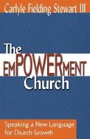 Empowerment Church: Speaking a New Language for Church Growth / Carlyle Fielding Stewart, III. (Paperback)