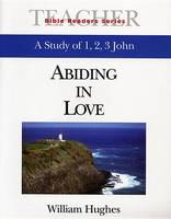 1, 2 and 3 John: Leader's Guide: Abiding Love - Bible Reader S. (Paperback)