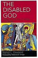 The Disabled God: Toward a Liberatory Theology of Disability (Paperback)