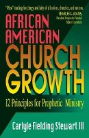 African American Church Growth: Twelve Principles for Prophetic Ministry (Paperback)