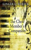The Choir Member's Companion (Paperback)