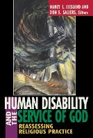 Human Disability and the Service of God: Reassessing Religious Practice (Paperback)