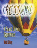 Crosswind: Student Booklet: A Spirit-driven Experience (Paperback)
