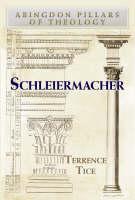 Schleiermacher - Abingdon Pillars of Theology S. (Paperback)