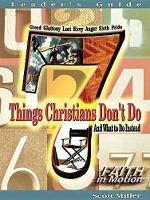 7 Things Christians Don't Do - Leader: And What to Do Instead (Paperback)