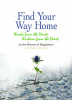 Find Your Way Home: Words from the Street, Wisdom from the Heart (Paperback)