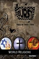Burst: World Religions - Topics for Today's Teens (Paperback)