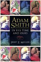Adam Smith in His Time and Ours: Designing the Decent Society (Paperback)