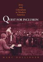 Quest for Inclusion: Jews and Liberalism in Modern America (Hardback)