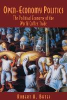 Open-Economy Politics: The Political Economy of the World Coffee Trade (Paperback)