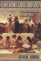 Coins, Bodies, Games, and Gold: The Politics of Meaning in Archaic Greece (Paperback)