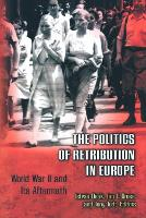 The Politics of Retribution in Europe: World War II and Its Aftermath (Paperback)