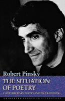 The Situation of Poetry: Contemporary Poetry and Its Traditions - Princeton Essays in Literature (Paperback)