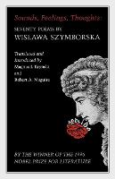 Sounds, Feelings, Thoughts: Seventy Poems by Wislawa Szymborska - Bilingual Edition - The Lockert Library of Poetry in Translation (Paperback)