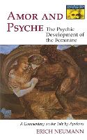 Amor and Psyche: The Psychic Development of the Feminine: A Commentary on the Tale by Apuleius. (Mythos Series) - Mythos: The Princeton/Bollingen Series in World Mythology (Paperback)
