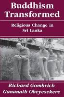 Buddhism Transformed: Religious Change in Sri Lanka (Paperback)