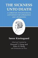 Kierkegaard's Writings, XIX, Volume 19: Sickness Unto Death: A Christian Psychological Exposition for Upbuilding and Awakening - Kierkegaard's Writings (Paperback)