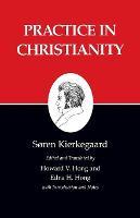 Kierkegaard's Writings, XX, Volume 20: Practice in Christianity - Kierkegaard's Writings (Paperback)