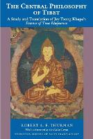 The Central Philosophy of Tibet: A Study and Translation of Jey Tsong Khapa's Essence of True Eloquence - Princeton Library of Asian Translations 46 (Paperback)