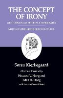 Kierkegaard's Writings, II, Volume 2: The Concept of Irony, with Continual Reference to Socrates/Notes of Schelling's Berlin Lectures - Kierkegaard's Writings (Paperback)