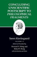 Kierkegaard's Writings, XII, Volume II: Concluding Unscientific Postscript to Philosophical Fragments - Kierkegaard's Writings (Paperback)