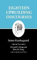 Kierkegaard's Writings, V, Volume 5: Eighteen Upbuilding Discourses - Kierkegaard's Writings (Paperback)