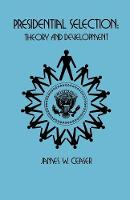 Presidential Selection: Theory and Development (Paperback)