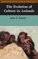 The Evolution of Culture in Animals - Princeton Science Library (Paperback)