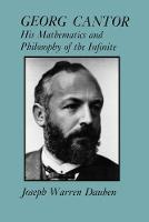 Georg Cantor: His Mathematics and Philosophy of the Infinite (Paperback)