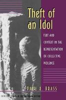 Theft of an Idol: Text and Context in the Representation of Collective Violence - Princeton Studies in Culture/Power/History (Paperback)