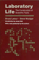 Laboratory Life: The Construction of Scientific Facts (Paperback)
