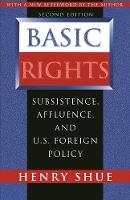 Basic Rights: Subsistence, Affluence, and U.S. Foreign Policy - Second Edition (Paperback)