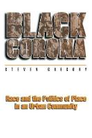 Black Corona: Race and the Politics of Place in an Urban Community - Princeton Studies in Culture/Power/History (Paperback)