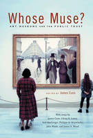 Whose Muse?: Art Museums and the Public Trust (Hardback)