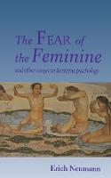 The Fear of the Feminine: And Other Essays on Feminine Psychology - Bollingen Series (Paperback)