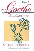 Goethe, Volume 1: Selected Poems (Paperback)