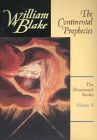 The Illuminated Books of William Blake: Continental Prophecies v. 4 - Blake S. v. 4 (Hardback)