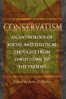 Conservatism: An Anthology of Social and Political Thought from David Hume to the Present (Paperback)