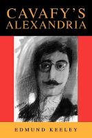 Cavafy's Alexandria: Expanded Edition - Princeton Modern Greek Studies 13 (Paperback)