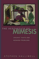 The Aesthetics of Mimesis: Ancient Texts and Modern Problems (Hardback)