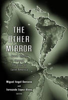 The Other Mirror: Grand Theory Through the Lens of Latin America (Hardback)