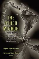 The Other Mirror: Grand Theory through the Lens of Latin America (Paperback)