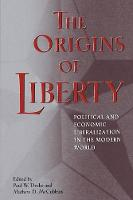 The Origins of Liberty: Political and Economic Liberalization in the Modern World (Paperback)
