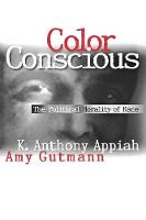 Color Conscious: The Political Morality of Race (Paperback)